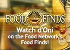 Watch d'Oni on Food Network's Food Finds